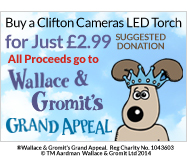 buy a clifton cameras torch for £2.99 suggested donation - all proceeds go to Wallace & Gromits Grand Appeal